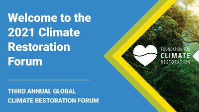 E1 - Welcome to the 2021 Climate Restoration Forum