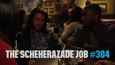 The Scheherazade Job