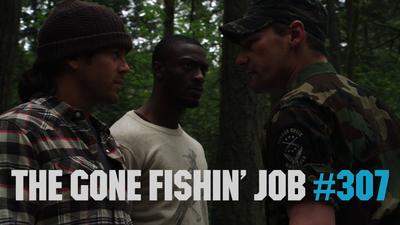 The Gone Fishin' Job
