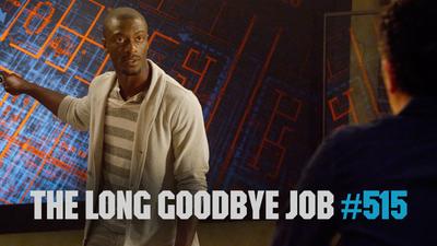 The Long Goodbye Job