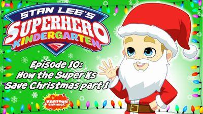 How The Super Ks Save Christmas, Part 1